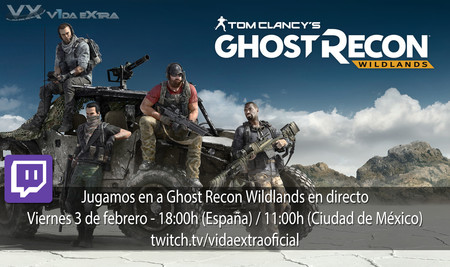 Jugamos en directo a Ghost Recon Wildlands a las 18h (las 11h en Ciudad de México)