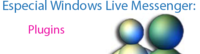 Windows Live Messenger: Plugins