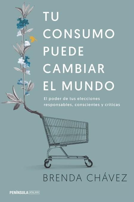 Portada Tu Consumo Puede Cambiar El Mundo Brenda Chavez 201703311346