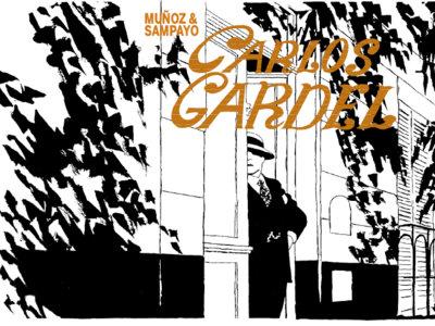 80 aniversario de la muerte de Gardel: le recordamos con la novela gráfica de Muñoz y Sampayo