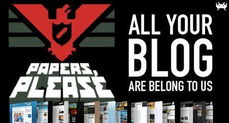 Otro punto de vista sobre 'Papers, Please' y el uso de la historia en los juegos. All Your Blog Are Belong To Us (CCLX)