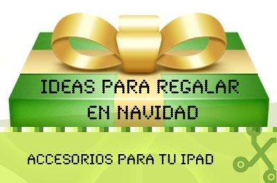Ideas para regalar en Navidad: mima a tu iPad