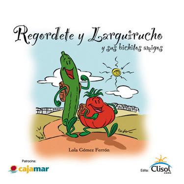 """Libro infantil sobre agricultura y medio ambiente: """"Regordete y larguirucho"""""""