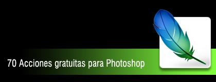 70 acciones gratuitas para Photoshop