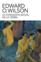 [Libros que nos inspiran] 'La conquista social de la Tierra' de Edward O. Wilson