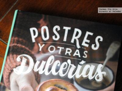 Postres y otras dulcerías, de Pamela Rodríguez. Libro de recetas