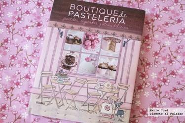 Boutique de pastelería, pasteles, cupcakes y otras delicias. El libro de recetas en español de Peggy Porschen