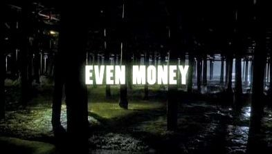 Trailer de 'Even Money'