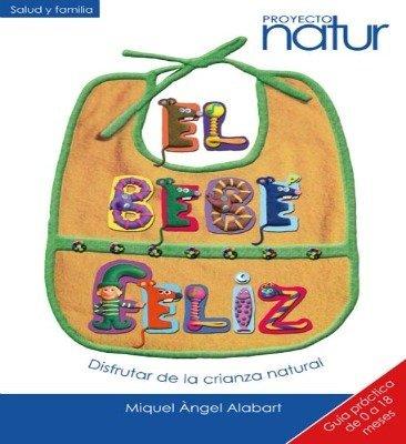 """""""El bebé feliz"""", nuevo libro de Miguel Ángel Alabart"""
