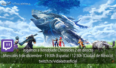 Streaming de Xenoblade Chronicles 2 a las 19:30h (las 12:30h en Ciudad de México) [finalizado]