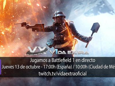 Jugamos en directo a Battlefield  1 a las 17:00h (las 10:00h en Ciudad de México) [Finalizado]