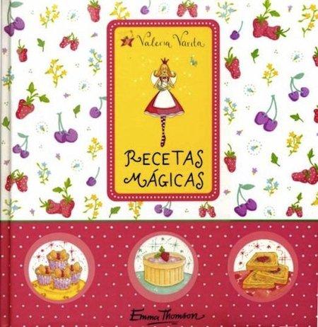 """Libro de cocina para niños: """"Recetas mágicas de Valeria Varita"""""""