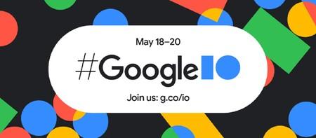 Cómo ver el Google I/O 2021 desde México: así puedes ver en vivo la revelación de Android 12