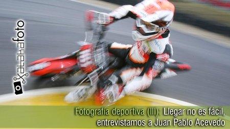 """Fotografía deportiva (III): """"Llegar no es fácil"""", entrevistamos a Juan Pablo Acevedo"""