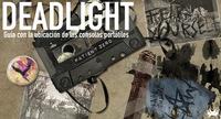'Deadlight'. Guía con la ubicación de las consolas portátiles