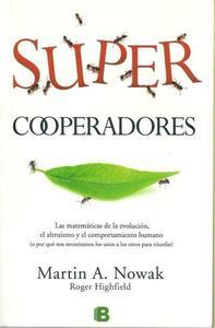 Libros que nos inspiran: 'Supercooperadores', de Martin A. Nowak