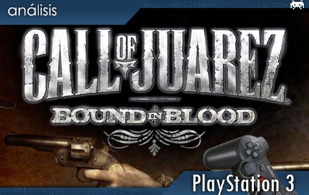 'Call of Juarez: Bound in Blood'. Análisis