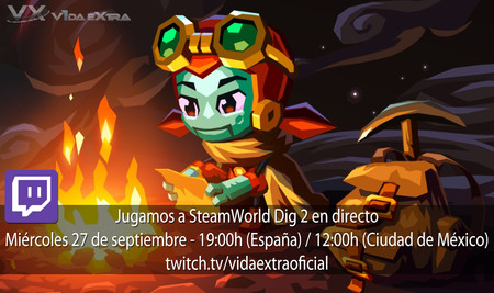Streaming de SteamWorld Dig 2 a las 19:00h (las 12:00h en Ciudad de México) [finalizado]