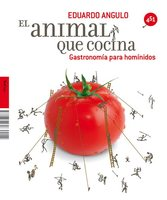 El animal que cocina. Gastronomía para homínidos