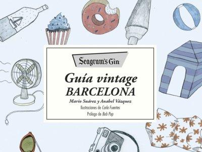 85 espacios emblemáticos de la Ciudad Condal en la Seagram's Gin Guía Vintage Barcelona