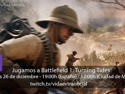 Streaming de Battlefield 1: Turning Tides a las 19:00h (las 12:00h en CDMX)