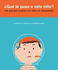 ¿Qué le pasa a este niño?, un libro sobre los niños con discapacidad