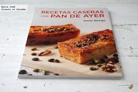 Recetas caseras con pan de ayer. Libro de recetas de Xavier Barriga