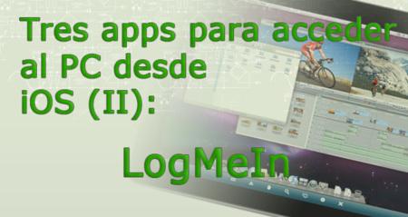 Tres apps para acceder al PC desde iOS (II): LogMeIn