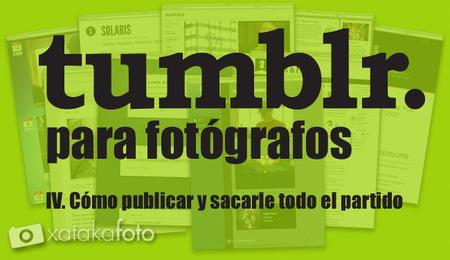 Tumblr para fotógrafos (y IV)