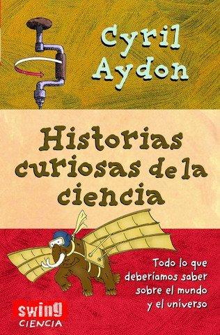 'Historias curiosas de la ciencia' de Cyril Aydon