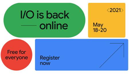 Google I/O 2021 anuncia la fecha de su evento: será virtual y ya te puedes registrar gratis