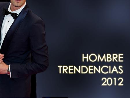Y el Hombre Trendencias 2012 es...