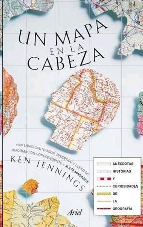 [Libros que nos inspiran] 'Un mapa en la cabeza: anécdotas, historias y curiosidades de la geografía' de Ken Jennings