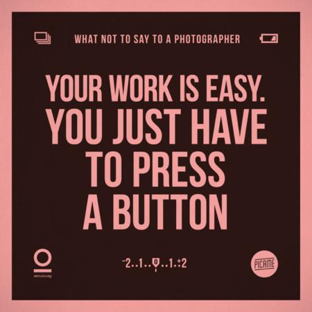 Tu trabajo es fácil, solo tienes que apretar un botón