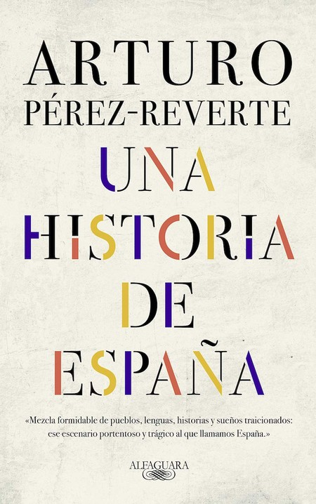 Una historia de España, Arturo Pérez-Reverteç