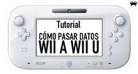 Tutorial: cómo pasar datos de Wii a Wii U