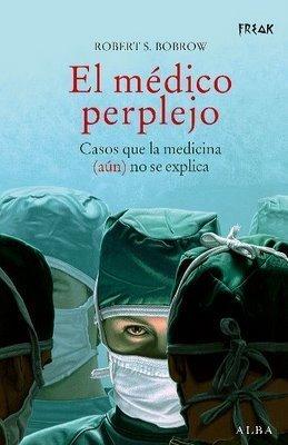 [Libros que nos inspiran] 'El médico perplejo' de Robert S. Bobrow