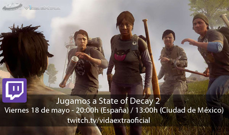 Streaming de State of Decay 2 a las 20:00h (las 13:00h en CDMX) [finalizado]