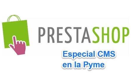 Prestashop, la opción perfecta para crear la tienda online: Especial CMS en la Pyme