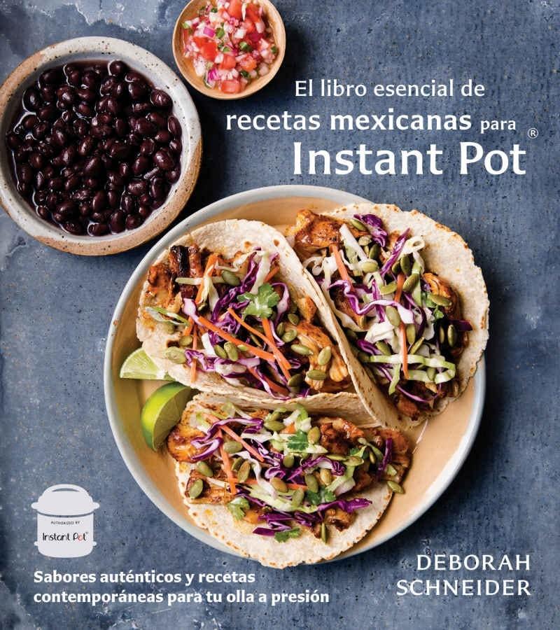l Libro Esencial de Recetas Mexicanas Para Instant Pot: Sabores Auténticos Y Recetas Contemporáneas Para Tu Olla a Presión (Español) Pasta blanda