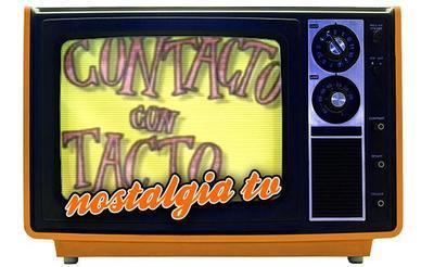 'Contacto con tacto', Nostalgia TV