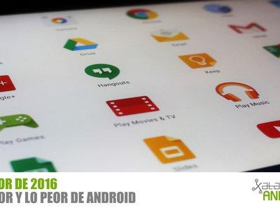 Lo mejor y lo peor de Android en 2016