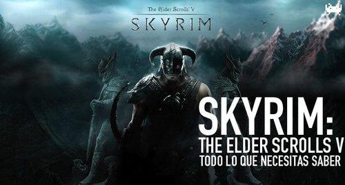 'TheElderScrollsV:Skyrim',todoloquenecesitassaberdelnuevoElderScrolls