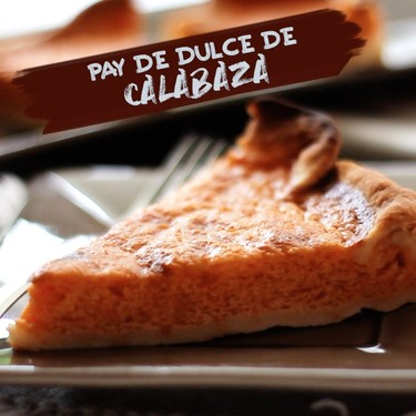 Pay dulce de calabaza. Receta de postre en video
