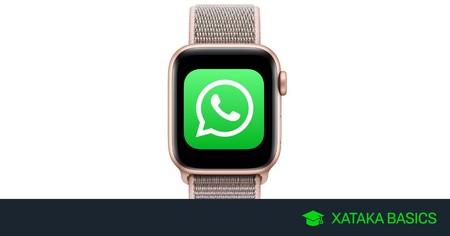 WhatsApp en Apple Watch: cómo utilizarlo y todo lo que puedes hacer