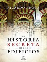 """""""La historia secreta de los edificios"""", redescubriendo nuestros monumentos"""