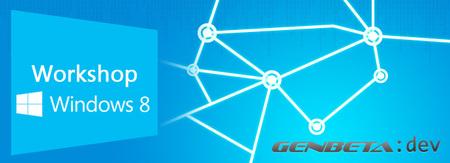 Bienvenidos a Workshop Windows 8, el nuevo espacio de Genbeta Dev