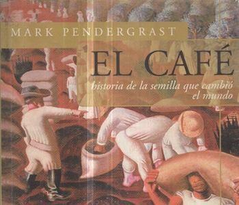 Libros que nos inspiran: 'El café', de Mark Pendergrast
