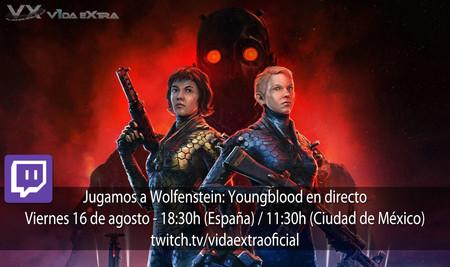 Streaming de Wolfenstein: Youngblood a las 18:30h (las 11:30h en CDMX)