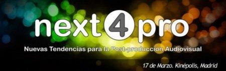 Next4Pro, evento donde se mostrarán nuevas tendencias para la postproducción audiovisual en Madrid